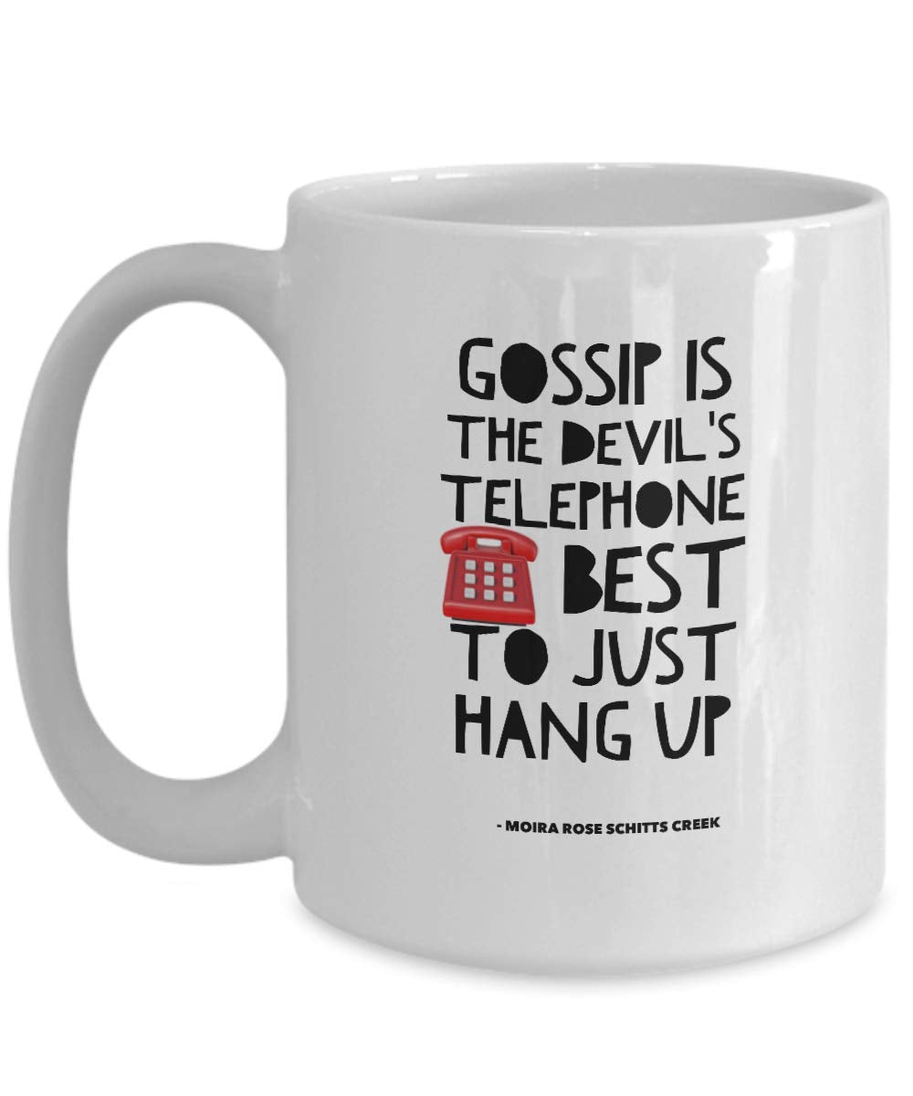 Schitts Creek Coffee Mug 15 oz - Gossip is devil's telephone best to just hang up