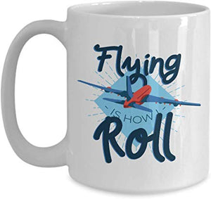 Adventure Present Mug 15 Oz - Flying Is How Roll