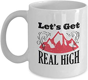 Adventure Coffee Mug 11 Oz - Let'S Get The Real High