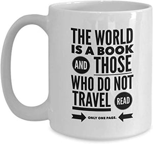 Adventure Mug 15 Oz - The World Is A Book, And Those Who Do Not Travel Read Only One Page.