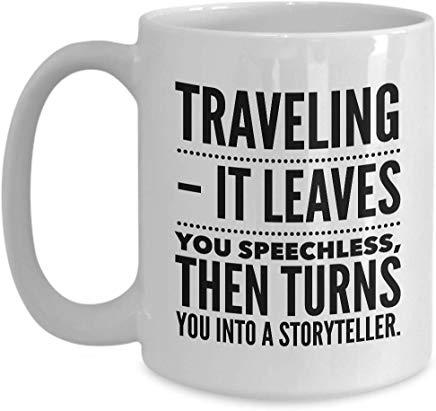 Adventure Coffee Mug 15 Oz - Treveling It Leaves You Speechless, Then Turns You Into A Storyteller.