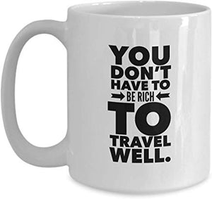 Adventure Coffee Mug 15 Oz - You Don'T Have To Rich To Travel Well.