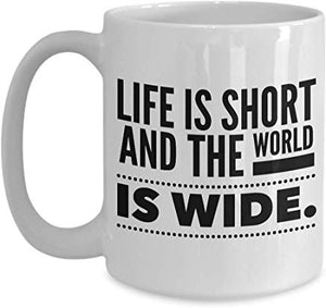Adventure Present Mug 15 Oz - Life Is Short And The World Is Wide.