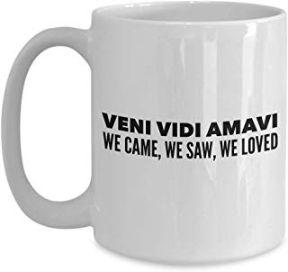 Adventure Present Mug 15 Oz - Veni Vidi Amavi - We Came, We Saw ,We Loved