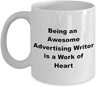 Advertising Coffee Mug 11 oz - Being an awesome Advertising Writer is a work of heart