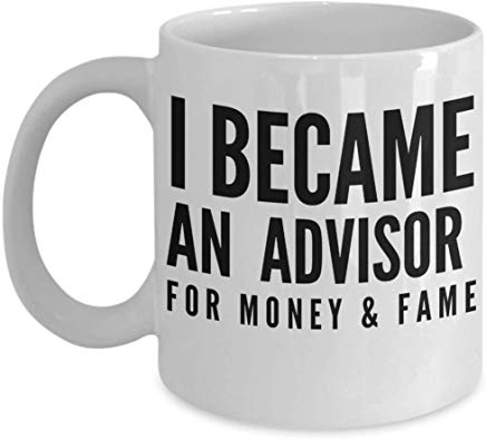 Advisor Present 11 oz - I became an Advisor for money & fame