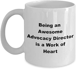 Director Mug 11 oz - Being an awesome Advocacy director is a work of heart