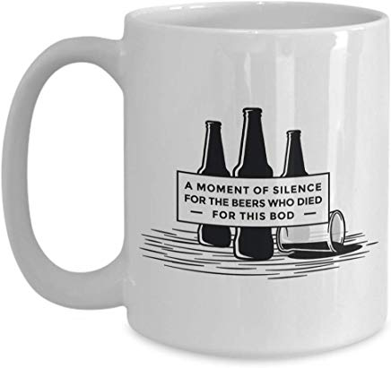 Alcohol Coffee Mug 15 oz - A moment of silence for the beers who died - For this Bod -