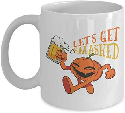 Alcohol Coffee Mug 11 oz - Lets get smashed