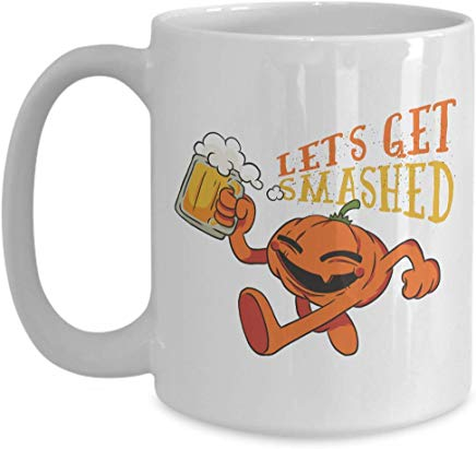 Alcohol Mug 15 oz - Lets get smashed