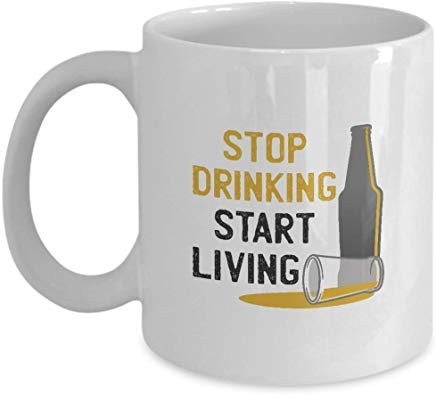 Alcohol Coffee Mug 11 oz - Stop drinking start living