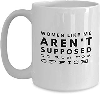 Alexandria Cortez Mug 15 oz - Women like me aren't supposed to run for office