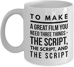Alfred Hitchcock Gift 11 oz - To make a great film you need three things- The script, the script, and the script