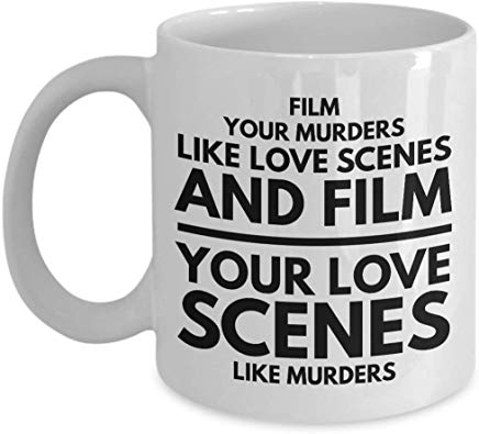 Alfred Hitchcock Gift 11 oz - Film your murders like love scenes and film your love scenes like murders
