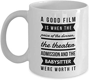 Alfred Hitchcock Mug 11 oz - A good film is when the price of the dinner, The theatre admission and the babysistter were worth it.
