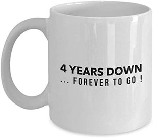 4Th Anniversary Gift Mug 11 Oz - 4 Years Down Forever To Go