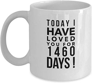 4Th Anniversary Present Mug 11 Oz - Today I Have Loved You For 1460 Days