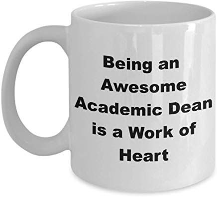 Academic Dean Mug 11 Oz - Being An Awesome Academic Dean Is A Work Of Heart