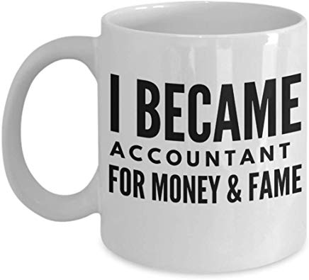 Accountant Coffee Mug 11 Oz - I Became Accountant Operator For Money & Fame