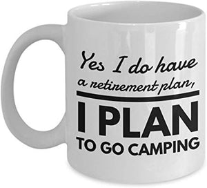 Camping Present Mug 11 Oz - Yes I Do Have Netinement Plan I Plan To Go Camping