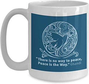 "Mahatma Gandhi Coffee Mug 15 Oz - "" There Is No Way To Peace, Peace Is The Way."" Ghandi"