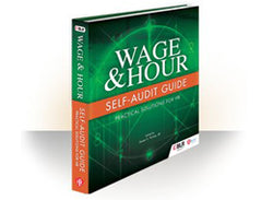 Wage & Hour Self-Audit Guide: Practical Solutions for HR - Training Network