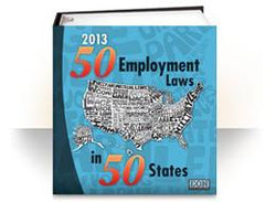 50 Employment Laws in 50 States, 2013 Edition
