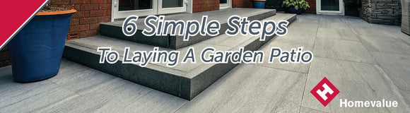 6 Simple Steps To Laying A Garden Patio | Sheahan's Homevalue Nenagh