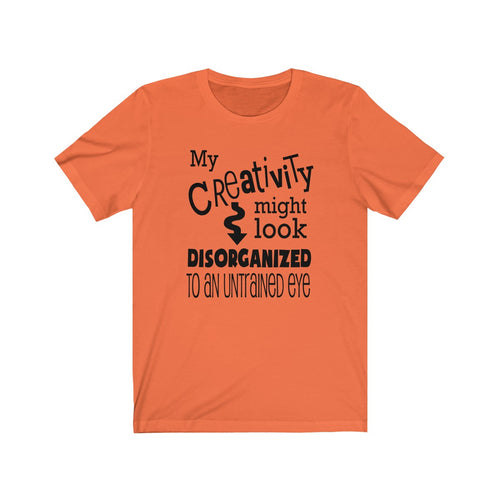 Creativity Untrained Eye - Crafters Shirt - Unisex Jersey Short Sleeve Tee