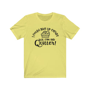 I'm No Quitter - Diet Funny - Unisex Jersey Short Sleeve Tee