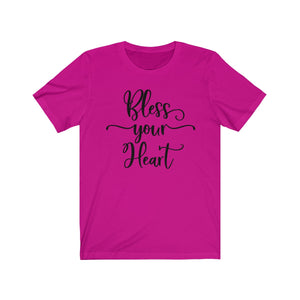 Bless Your Heart - Funny - Unisex Jersey Short Sleeve Tee