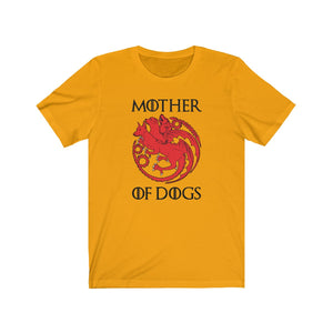 Mother Of Dogs - Game Of Thrones - Funny - Unisex Jersey Short Sleeve Tee