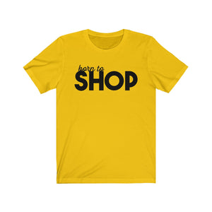 Retail Therapy - Born To Shop - Unisex Jersey Short Sleeve Tee