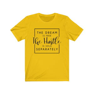 The Dream Is Free The Hustle is Sold Separately T Shrit