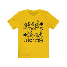 Load image into Gallery viewer, Good Moms Say Bad Words - Funny Unisex Jersey Short Sleeve Tee