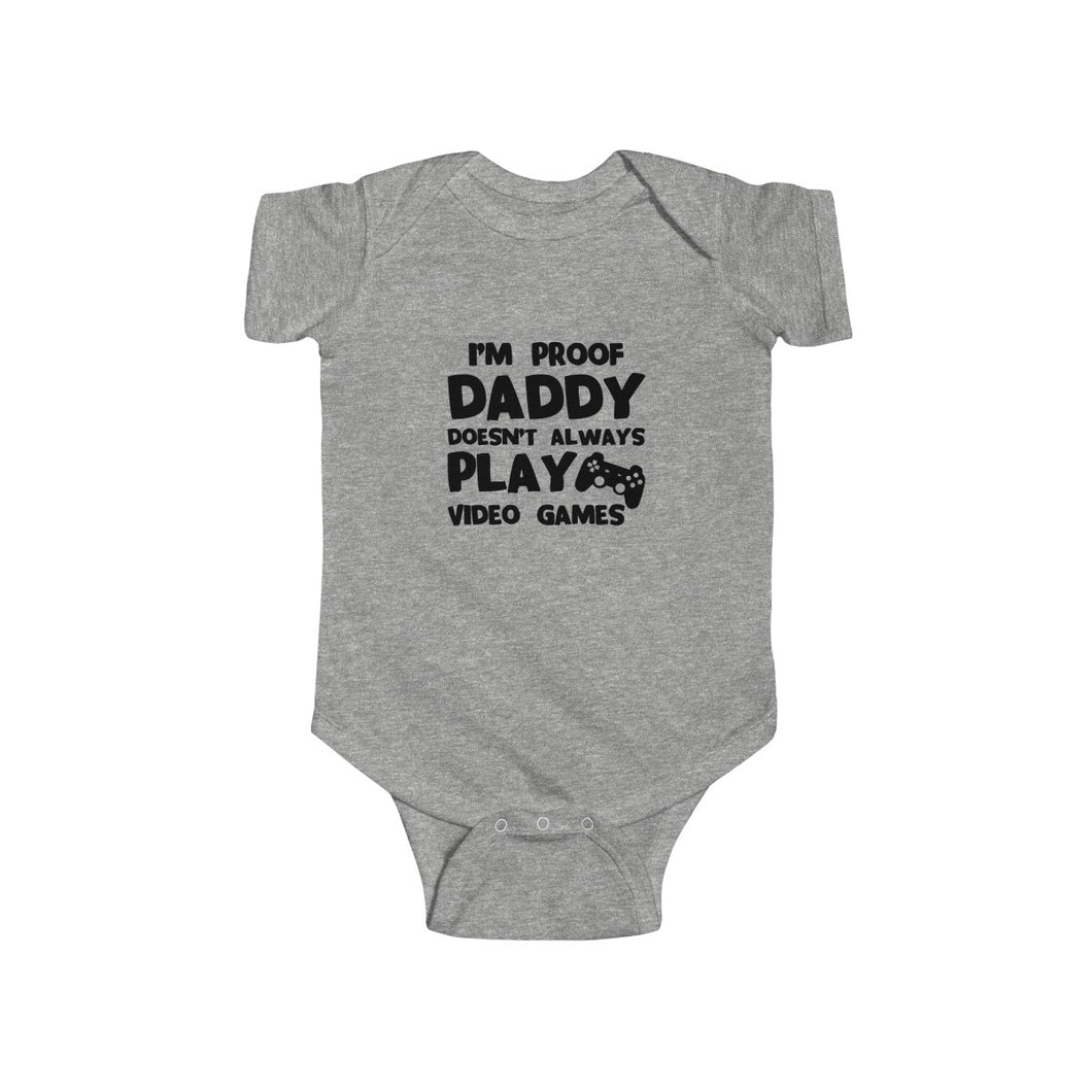 Daddy Doesn't Always Play Video Games - Funny - Infant Fine Jersey Bodysuit