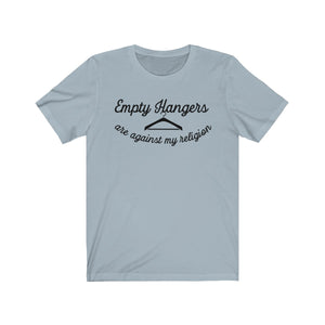 Retail Therapy - Empty Hangers are Against my Religion - Unisex Jersey Short Sleeve Tee