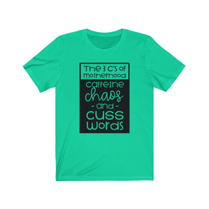 The 3 C's of Motherhood - Unisex Jersey Short Sleeve Tee