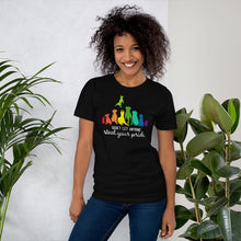 Load image into Gallery viewer, Womens Dont Let Anyone Steal Your Pride Ally Pet Short-Sleeve Unisex T-Shirt