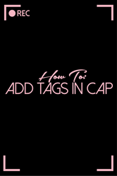 How To: Add Tags in Caps