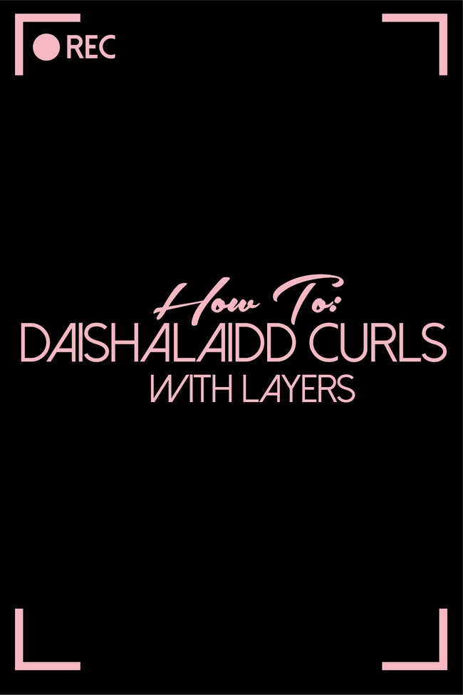 How To: DaishaLaid Curls with Layers