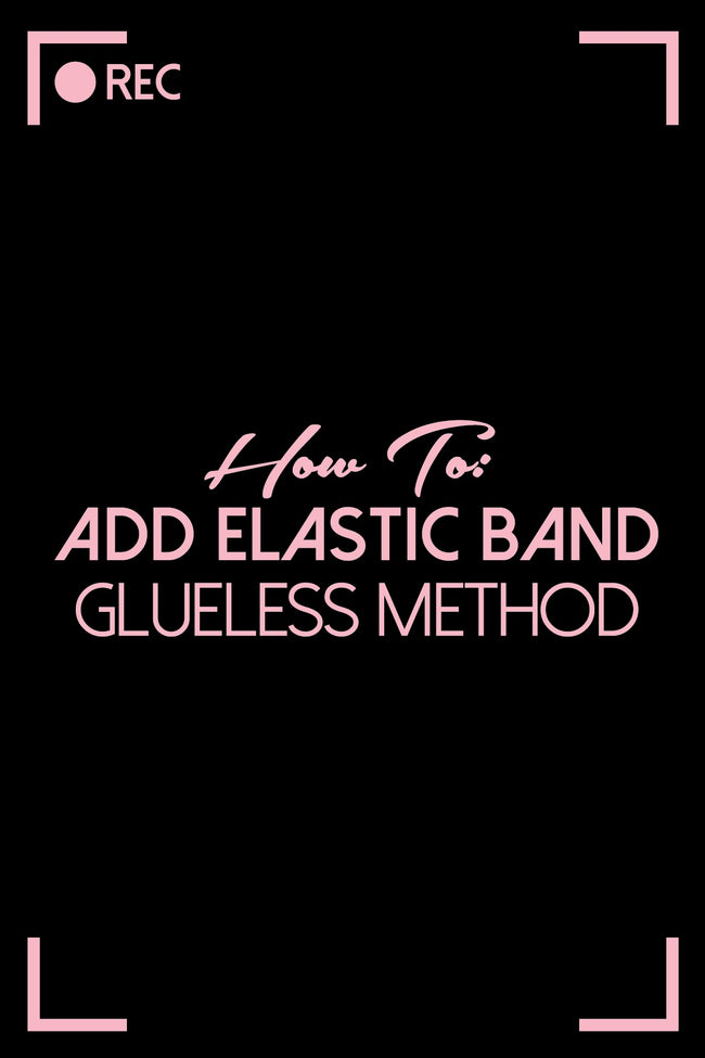 How To: Add An Elastic Band: Gluess Method