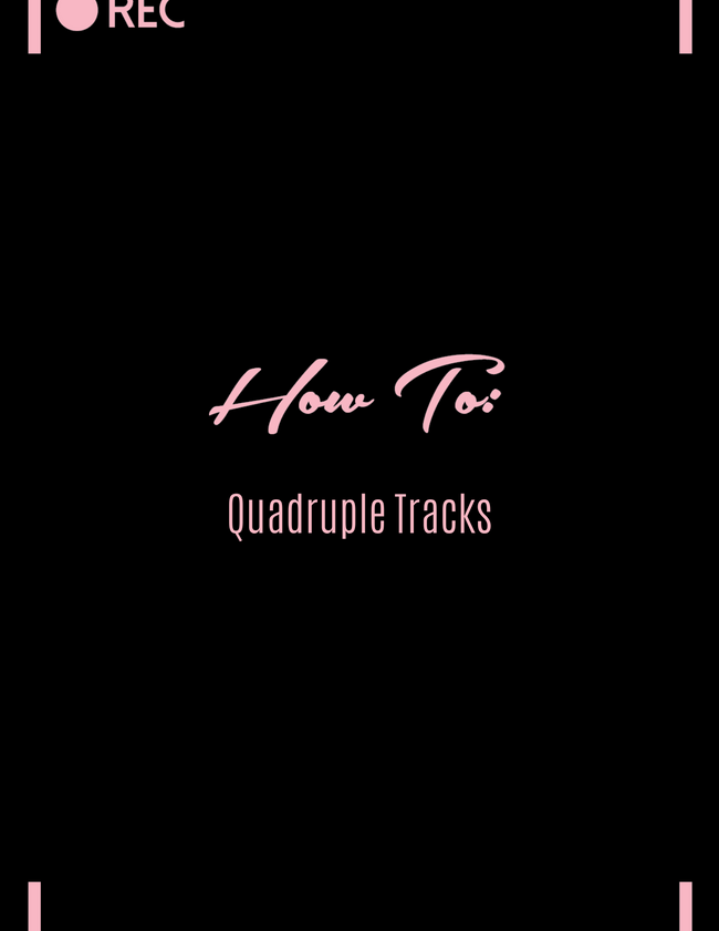 HOW TO: Quadruple Tracks
