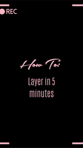 HOW TO: Layer in 5 minutes