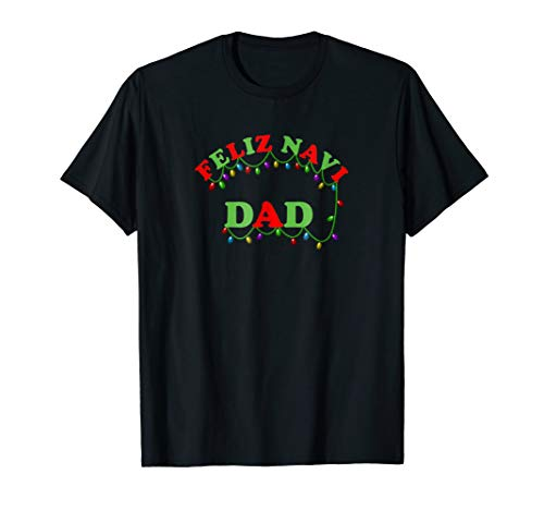 Feliz Navi Dad Christmas Lights Shirt for Dad
