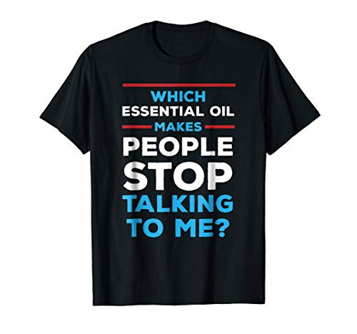Funny Essential Oils shirt