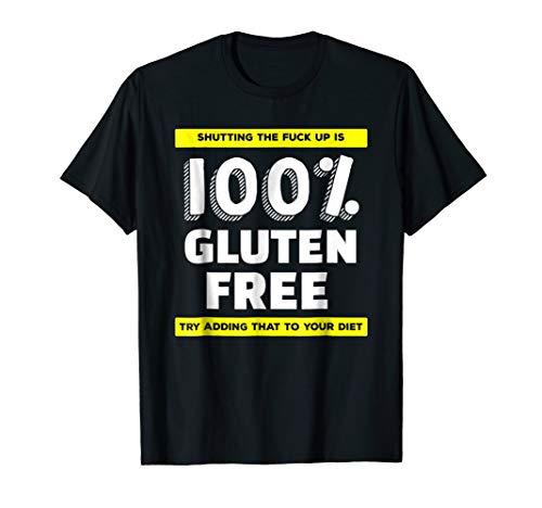 Shutting The F Up is Gluten Free Shirt