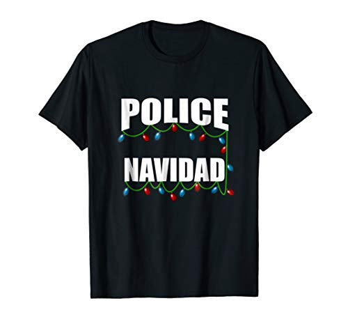 Police Navidad - Funny Holiday Shirt for Law Enforcement