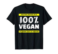 Shutting The F Up is Vegan Shirt