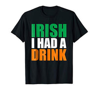 Irish I Had A Drink Shirt